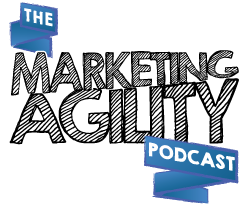 Agile Marketing Blog - Home of Marketing Agility Podcast